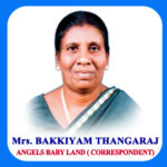 Bakkiyam Thangaraj <br>(Correspondent of Angels Baby Land)