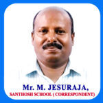 Mr. M. Jesuraja<br>(Correspondent of Santhosh School)